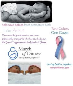 The picture says it all...help save babies who were born prematurely-March of Dimes.