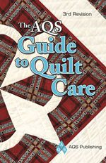 AQS Guide to Quilt Care: Whether you make, collect, or receive quilts, taking care of them is important. AQS-certified quilt appraisers Bobbie A. Aug, Carol Butzke, Linda Honsberger, & Gerald Roy, along with insurance & quilt history professionals contributed up-to-date information for caring for your quilts.