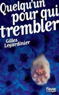 Critiques, citations, extraits de Quelqu'un pour qui trembler de Gilles Legardinier. Eh oui, vous l'aurez compris : un autre ouvrage pour lequel j'ai nette...