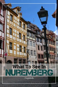 What to See in Nuremberg, Bavaria - California Globetrotter