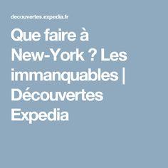 Que faire à New-York ? Les immanquables | Découvertes Expedia