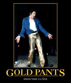 Pants sent from heaven just for meee! Facts About Michael Jackson, Michael Jackson Story, Gold Pants, Pin Pics, Jackson Family, Look Vintage, Most Beautiful Man, Rey, Music Artists