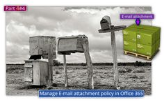 Manage E-mail attachment policy in Office 365 - part 4#4 - http://o365info.com/manage-e-mail-attachment-policy-in-office-365-part-4-of-4/