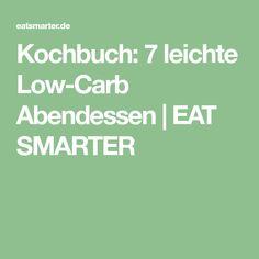 Kochbuch: 7 leichte Low-Carb Abendessen | EAT SMARTER