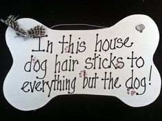 Dog hair wood pet sign shedding by kpdreams on Etsy, $10.00