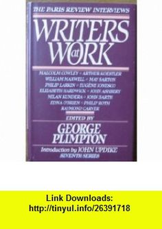 Writers at Work Seventh Series (Paris Review Interviews) (9780670808885) Various, George Plimpton, John Updike , ISBN-10: 0670808881  , ISBN-13: 978-0670808885 ,  , tutorials , pdf , ebook , torrent , downloads , rapidshare , filesonic , hotfile , megaupload , fileserve