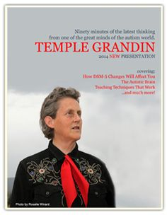 Temple Grandin, PhD  world's leading autistic autism activist and author of several books on teaching those on the autism spectrum