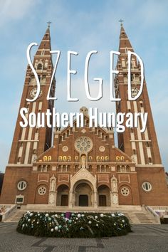 Szeged, Southern Hungary Travel Inspiration Board Hungary Travel, Different Types Of Vegetables, Winter Hacks, Spring Bags, Heart Of Europe, Travel Logo, Summer Diy, Plan Your Trip, Southeast Asia