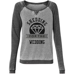 Shedding For Wedding | This bride is shedding for the wedding! Snap up this cute sweater to wear letting everyone know you're the bride to be! Hit the gym and workout to shed that weight. You can do it girl! #bride #wedding #sweatingforthewedding