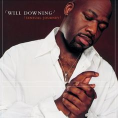 Sensual Journey ~ Will Downing, http://www.amazon.com/dp/B00006316X/ref=cm_sw_r_pi_dp_oaTtqb0EBCE4B