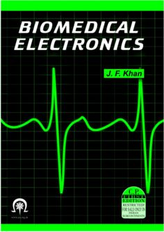 ** Bio-medical Electronics by J. Khan (First Edition, ** (Book Size: Total pages Price: Rs. Pdf Book, A4, Medical, Books, Free, Libros, Book, Book Illustrations, Medicine