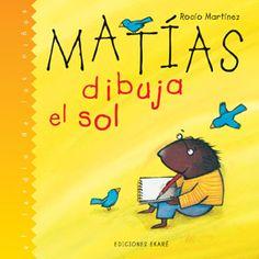 """""""Matías dibuja el sol"""" con texto e ilustraciones de Rocío Martínez, en editorial Ekaré. Matías ha decidido dibujar el sol. Después de varios intentos, le gusta el último dibujo que ha hecho, pero sus amigos no opinan lo mismo. Matías descubrirá que hay muchas maneras de ver un dibujo, y que cada uno lo interpreta de forma diferente. La autora plantea de forma sencilla cuestiones relativas al mundo del arte."""