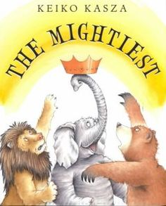 The Mightiest by Keiko Kasza 0399235868 9780399235863 Any Book, This Book, Golden Crown, Three Friends, Mentor Texts, Animal Books, The Little Prince, Cursed Child Book, Story Time