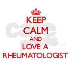 Keep Calm and Love a Rheumatologist