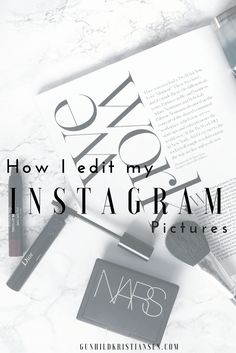 How I edit my Instagram Pictures
