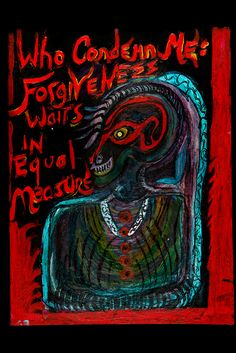 WHO CONDEMNS ME: FORGIVENESS WAITS IN EQUAL MEASURE  http://diamandagalas.com/shop/limited-edition-prints/page/3/#