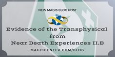 New Magis Blog Post  Evidence of the Transphysical from Near Death Experiences II.B: The van Lommel et al Study