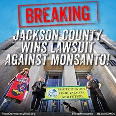 Jackson County Wins Lawsuit Against Monsanto aka MonSatan