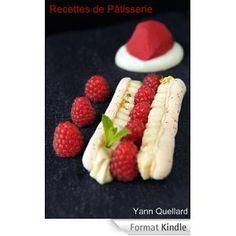 Recettes de Pâtisserie eBook: Yann Quellard: Amazon.fr: Livres