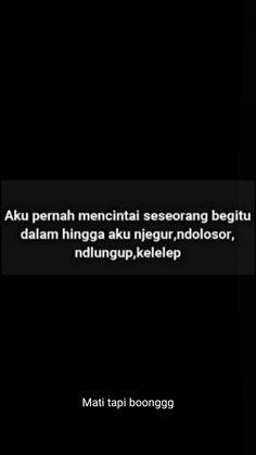 Quotes Rindu, Quotes Lucu, Qoutes, Funny Quotes, Funny Memes, Best Movie Quotes, Javanese, Cartoon Jokes, Reminder Quotes