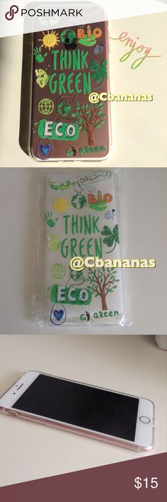 6/7 Plus Think Green Eco Friendly IPhone Case Reduce your carbon footprint in style with this chic Eco friendly print case. Brand new never used. Clear silicone soft case. Organic, green, nature, wildlife, reduce, reuse, recycle, earth, save. Accessories Phone Cases