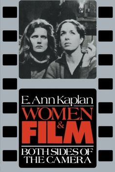 Women & Film by E. Ann Kaplan https://www.amazon.com/dp/0415027640/ref=cm_sw_r_pi_dp_U_x_89cRAbGAZVARE