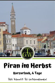Kurzurlaub: Piran im Herbst - das kannst Du in 4 Tagen unternehmen! - Topfgartenwelt - Gartenblog | Foodblog | Familienblog