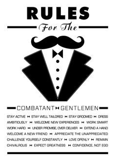 Here are the CombatGent Headquarters we believe that the modern gentleman is only as good as the values he lives by… What are some of your rules to being Combatant Gentlemen? Gentleman Stil, Gentleman Rules, True Gentleman, Modern Gentleman, Southern Gentleman, Vintage Modern, Gentlemens Guide, Plakat Design, Art Of Manliness