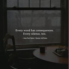 Every word has consequences. Every silence too. -John Paul Sartre via (http://ift.tt/2d7zWC5)