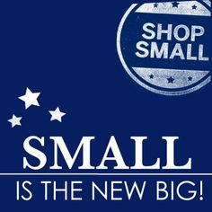 It is closer than you think! #Small #Business #Saturday #ShopSmall #SBS