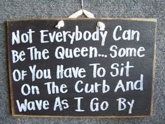 Not Everybody can be the Queen  Some of you have by trimblecrafts, $9.99