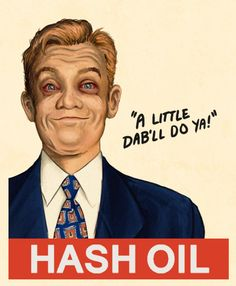 A stye Brylcreem ad recommends Hash Oil - A Little Dab'll Do Ya!