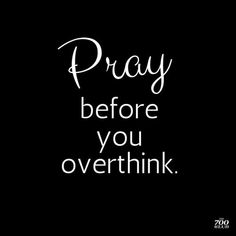 So, so true. Too many times in life we overthink a situation until a problem that isn't there exists as fact in our mind when it never was. Don't believe everything you think. Pray every day! Faith Quotes, Bible Quotes, Me Quotes, Leader Quotes, Cover Quotes, Jesus Quotes, Godly Quotes, Wisdom Quotes, The Words