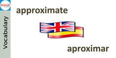 #Spanish cognates: APROXIMAR. Can you use it in a sentence?
