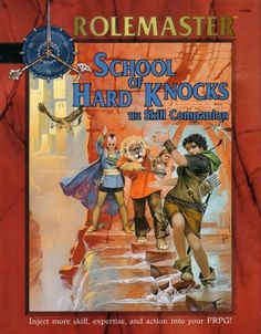 Rolemaster: School of Hard Knocks - The Skill Companion ~ Iron Crown Enterprises (2000)