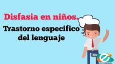 Disfasia en niños. Trastorno específico del lenguaje