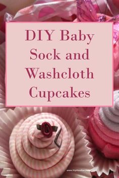 DIY Baby Sock and Washcloth Cupcakes - Hip Hoo-Rae DIY Baby Sock and Washcloth Cupcakes Easy to make and a great gift idea for the Mommy to be Washcloth Cupcakes, Onesie Cupcakes, Sock Cupcakes, Baby Washcloth, Diy Baby Gifts, Best Baby Gifts, Personalized Baby Gifts, Cupcake Gift, Baby Cupcake