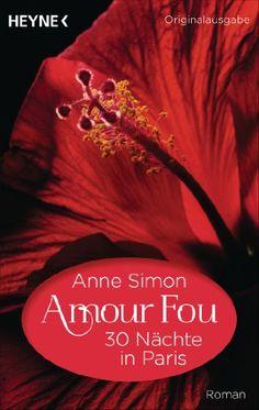 Amour Fou - 30 Nächte in Pari sby Anne Simon #bookcover
