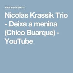 Nicolas Krassik Trio - Deixa a menina (Chico Buarque) - YouTube