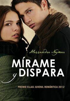 Mirame y Dispara de Alessandra Neymar