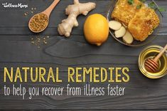 Natural remedies to help you recover from illness faster