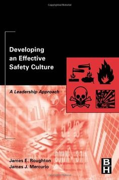 Developing an Effective Safety Culture: A Leadership Approach by Roughton Certified Safety Professional (CSP); Canadian Registered Safety Professional (CRSP); Certified Hazardous Materials Manager (CHMM); MS in Safety Science; Past President of the Georgia Chapter, http://www.amazon.com/dp/B0019378I4/ref=cm_sw_r_pi_dp_0Lm.qb1908535