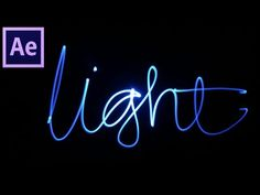 After Effects Tutorial: Write Your Name With Light - YouTube
