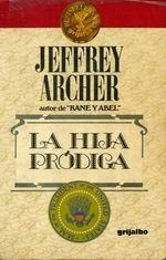 La hija pródiga -  Jeffrey Archer