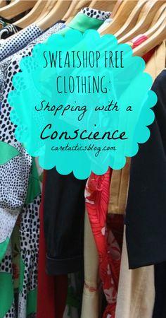 Sweatshop free clothing: Shopping with a conscience | caretacticsblog.com