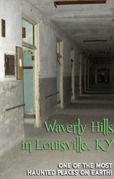 Spooky travel at Waverly Hills in Louisville, Kentucky - one of the most haunted places on earth!