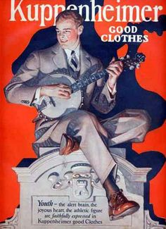 1924 vintage ad for Kuppenheimer Men's Clothing. 1920s Advertisements, 1920s Ads, Advertising, Vintage Signs, Vintage Ads, Jc Leyendecker, Cool Outfits, Fashion Outfits, Mens Fashion