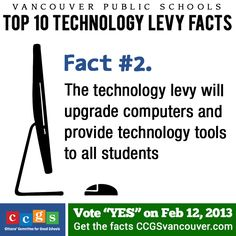 Vancouver Public Schools Technology Levy Fact #2. The proposed levy will upgrade computers and provide technology tools for all students. http://ccgsvancouver.com