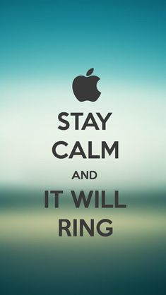 STAY CALM AND IT WILL RING, the iPhone 5 KEEP CALM Wallpaper I just pinned!