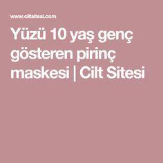 Yüzü 10 yaş genç gösteren pirinç maskesi   Cilt Sitesi